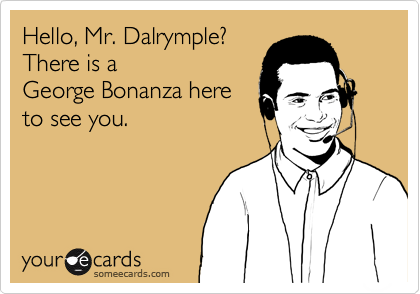 Hello, Mr. Dalrymple?