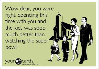 Wow dear, you were