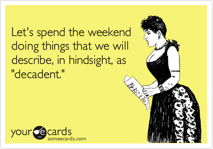 Let's spend the weekend