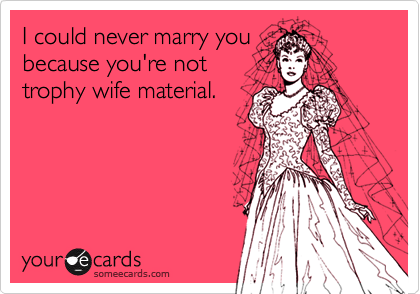 I could never marry you