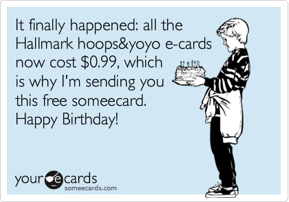 It Finally Happened All The Hallmark Hoopsyoyo E Cards Now Cost