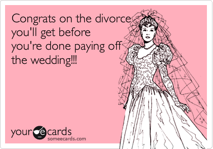 Congrats on the divorce