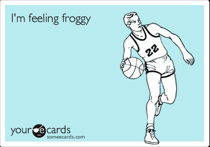 I'm feeling froggy
