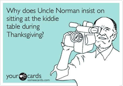 Why does Uncle Norman insist on sitting at the kiddie