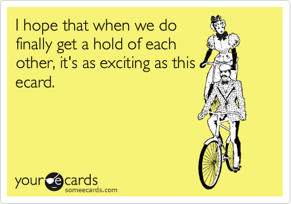 I hope that when we do