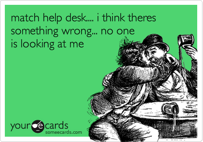 match help desk.... i think theres something wrong... no oneis looking at me