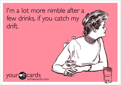 I'm a lot more nimble after a