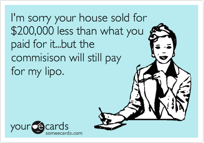 I'm sorry your house sold for