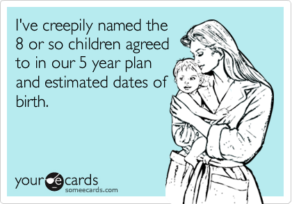 I've creepily named the