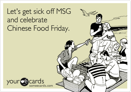 Let's get sick off MSG 