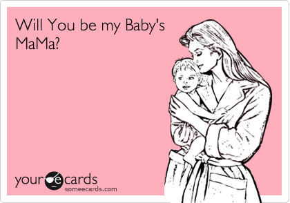 Will You be my Baby'sMaMa?