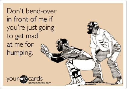 Don't bend-over
