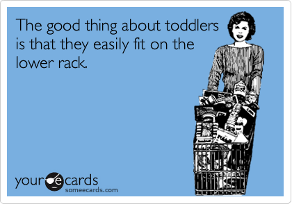 The good thing about toddlers