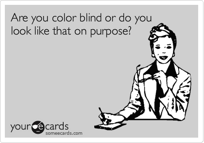 Are you color blind or do you
