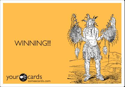 WINNING!!!