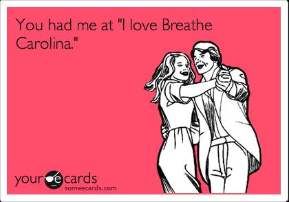 "You had me at ""I love Breathe Carolina."""