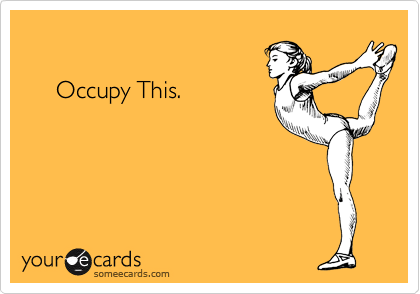 Occupy This.