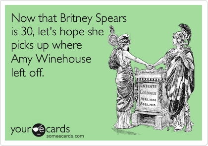 Now that Britney Spears 