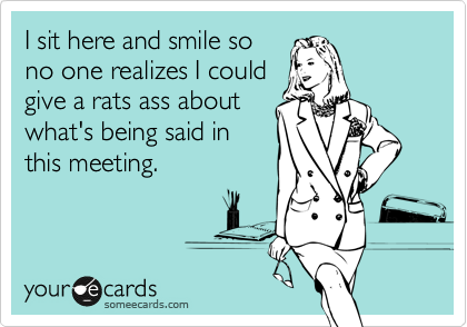 I sit here and smile so