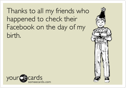 Thanks to all my friends who