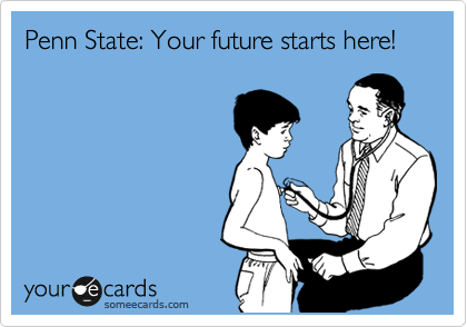 Penn State: Your future starts here!