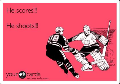 He scores!!!  He shoots!!!