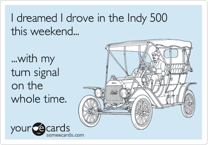 I dreamed I drove in the Indy 500 