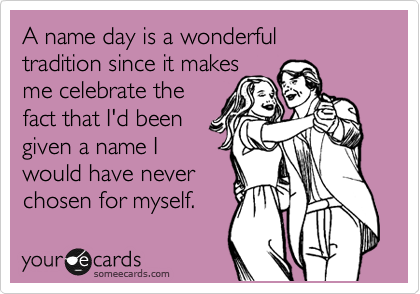 A name day is a wonderful 