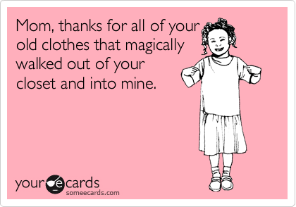 Mom, thanks for all of your