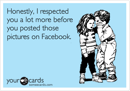 Honestly, I respected