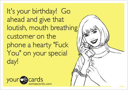 It's your birthday!  Go