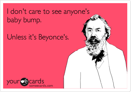 I don't care to see anyone's
