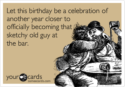 Let this birthday be a celebration of 