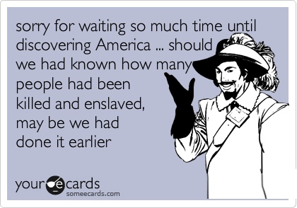 sorry for waiting so much time until discovering America ... should