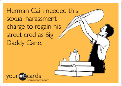 Herman Cain needed this