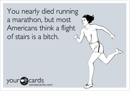 You nearly died running