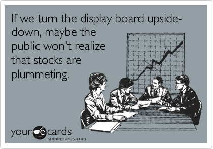 If we turn the display board upside-down, maybe the