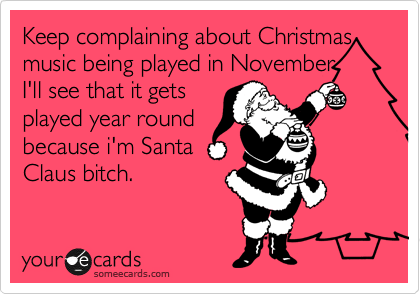 Keep complaining about Christmas