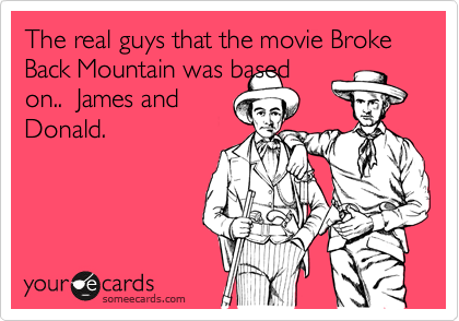 The real guys that the movie Broke Back Mountain was based on..  James and Donald.