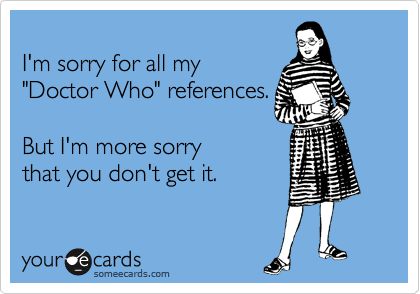 I'm sorry for all my
