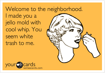 Welcome to the neighborhood.  