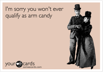 I'm sorry you won't ever