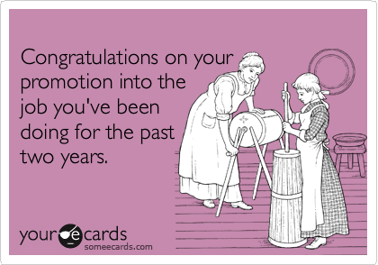 Congratulations On Your Promotion Into The Job You Ve Been