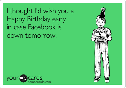 I thought I'd wish you a 