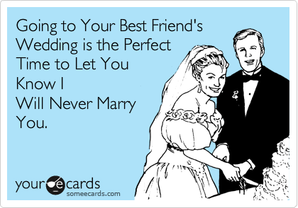 Going to Your Best Friend's