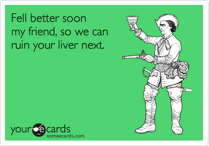 Fell better soon