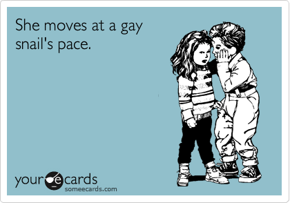 She moves at a gay