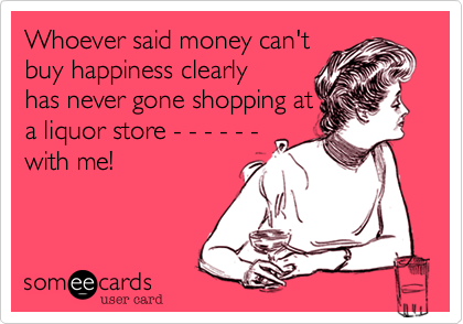 Whoever said money can't