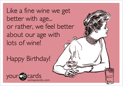 Like a fine wine we get