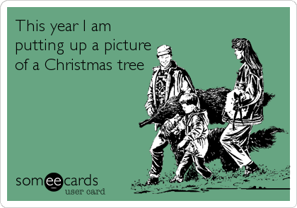 This year I am putting up a picture of a Christmas tree